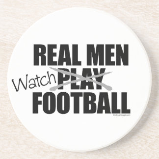 Real Men Watch Football Coaster