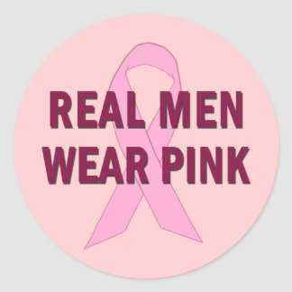 Real Men Wear Pink for Breast Cancer Awareness Round Sticker