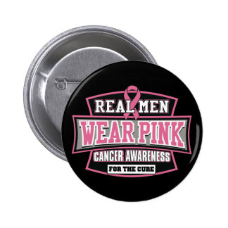 REAL Men Wear Pink For The Cure Breast Cancer 6 Cm Round Badge