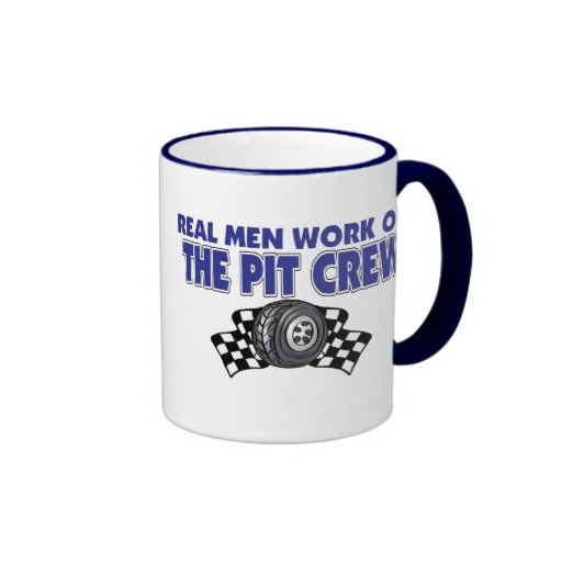 Real Men Work On The Pit Crew Mug