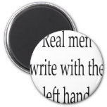 Real Men Write With The Left Hand Fridge Magnet