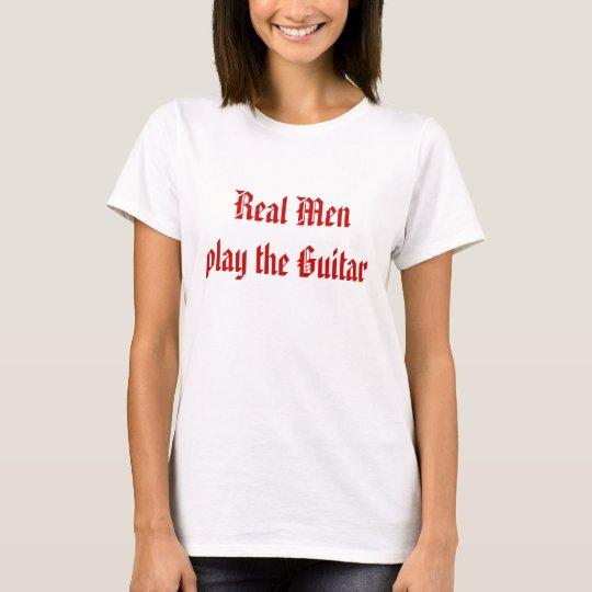 Real Menplay the Guitar T-Shirt