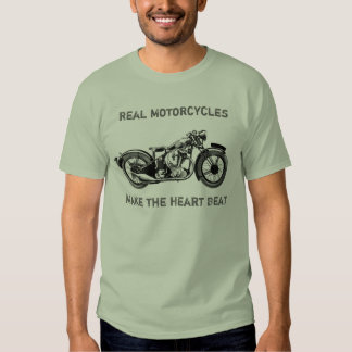 Real Motorcycles, Make the Heart Beat Tee Shirts