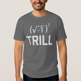 Real Numbers are Trill T Shirts