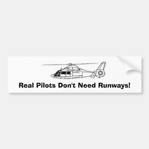Real Pilots Don't Need Runways! Bumper Stickers