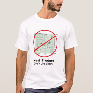 Real Traders Don't Use Charts T-Shirt