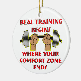 Real Training Begins Where Your Comfort Zone Ends Christmas Ornament