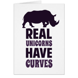 Real Unicorns Have Curves Greeting Card