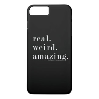 real. weird. amazing. iPhone 7 plus case
