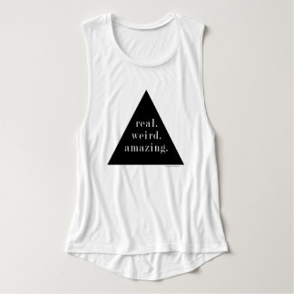 real. weird. amazing. - Muscle Tank