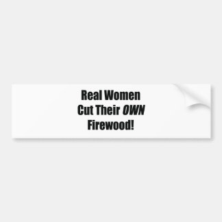 Real Woman Cut Their Own Firewood Power Tools/Wood Bumper Sticker