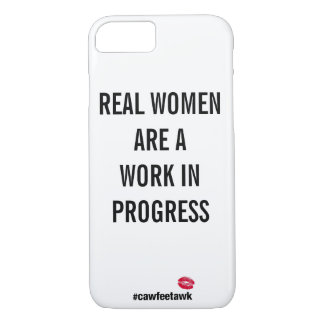 Real Women Are A Work In Progress (iPhone 7 Case) iPhone 7 Case