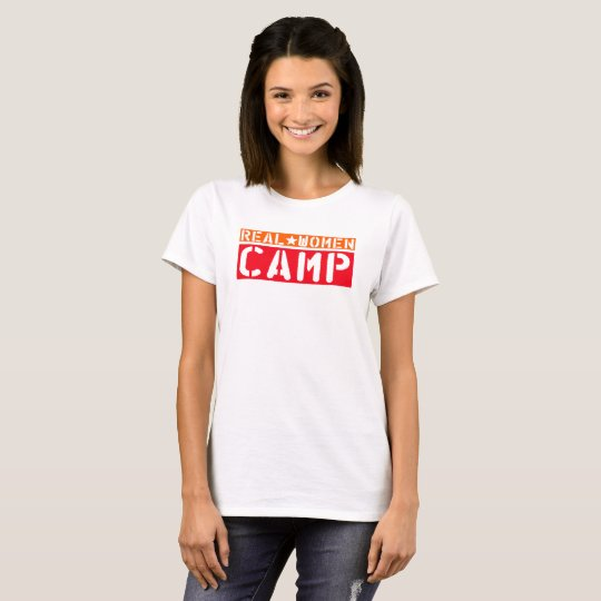 Real Women Camp. T-Shirt