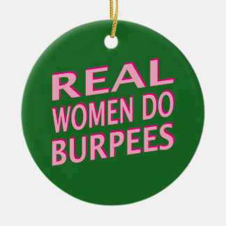 Real Women Do Burpees Round Ceramic Decoration