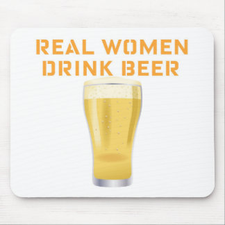 REAL WOMEN DRINK BEER...FUNNY BEER SHIRT PRINT MOUSE PAD