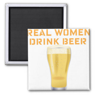 REAL WOMEN DRINK BEER...FUNNY BEER SHIRT PRINT SQUARE MAGNET