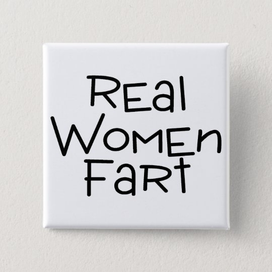 Real Women Fart 15 Cm Square Badge