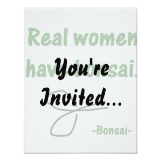 """Real Women Have Bonsai , design with shears 4.25"""" X 5.5"""" Invitation Card"""