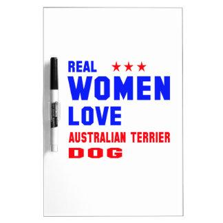 Real women love Australian Terrier dog Dry-Erase Whiteboard