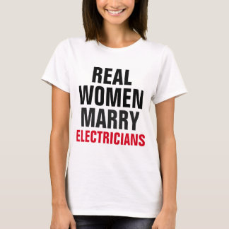 Real Women Marry Electricians T-Shirt