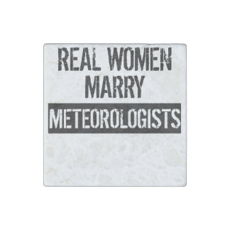 Real Women Marry Meteorologists Stone Magnet
