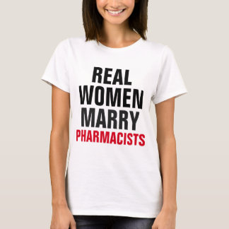 Real Women Marry Pharmacists T-Shirt