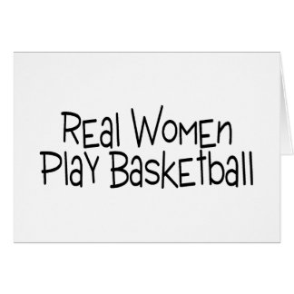 Real Women Play Basketball Greeting Cards