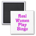 Real Women Play Bingo Square Magnet