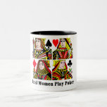 Real Women Play Poker Mugs