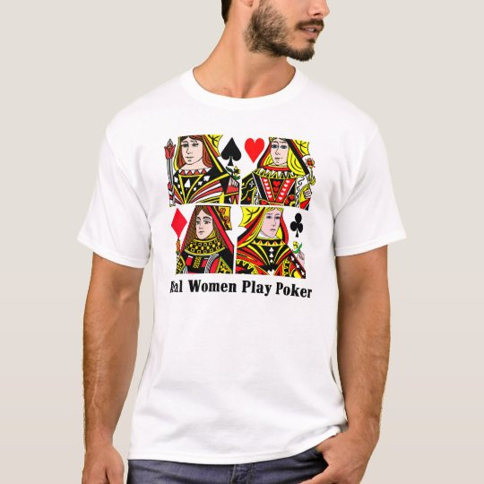 Real Women Play Poker T-Shirt