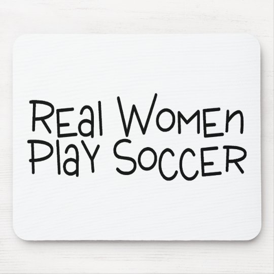 Real Women Play Soccer Mouse Pad