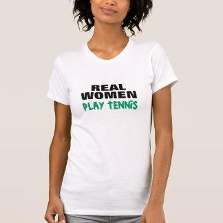 REAL WOMEN PLAY TENNIS TEE SHIRT