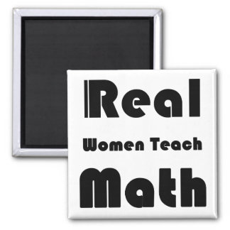Real Women Teach Math Square Magnet