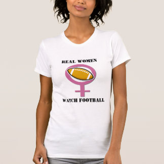 Real Women Watch Football T-Shirt
