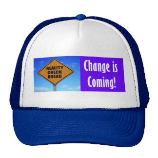 Reality Check...Change is coming! Mesh Hats