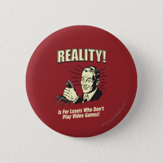 Reality: For Losers 6 Cm Round Badge