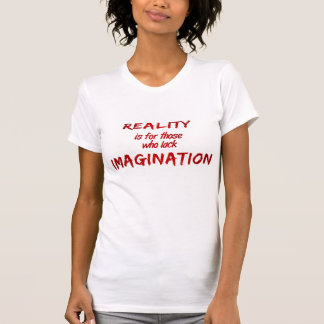 Reality/Imagination T-shirt