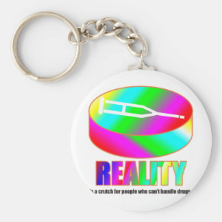Reality is a crutch if you can't handle drugs. basic round button key ring