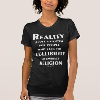 Reality is a Crutch Tshirts