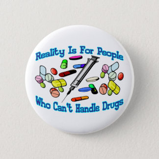 Reality Is For People 6 Cm Round Badge