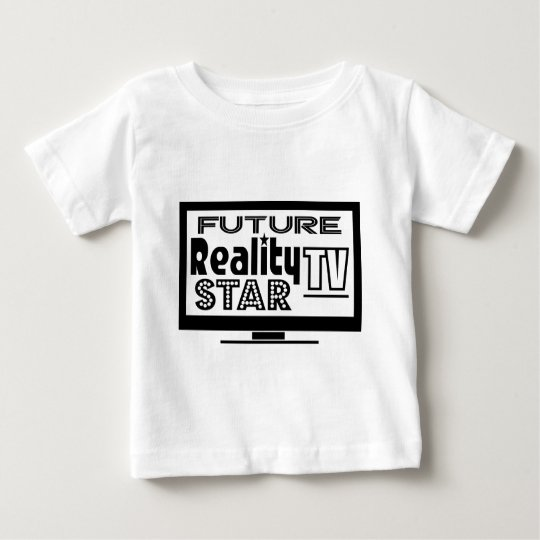 Reality TV Star Baby T-Shirt