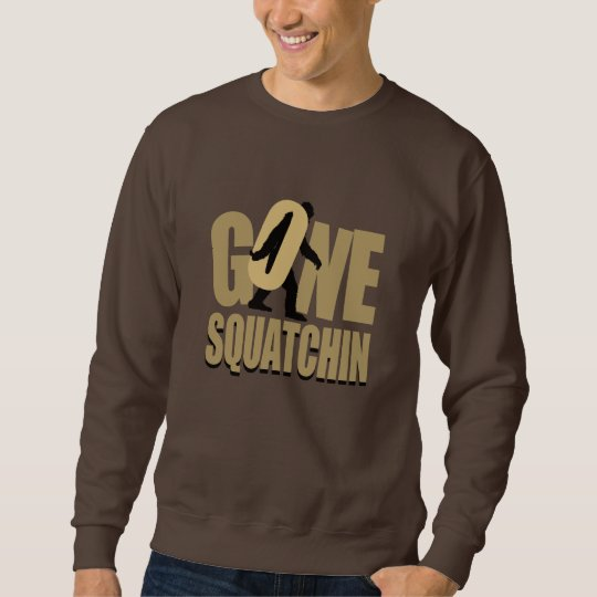 REALLY GONE SQUATCHIN SWEATSHIRT