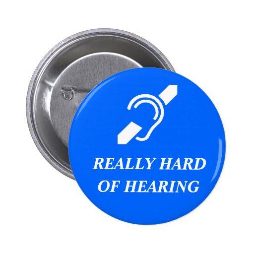 Really Hard of Hearing Pin
