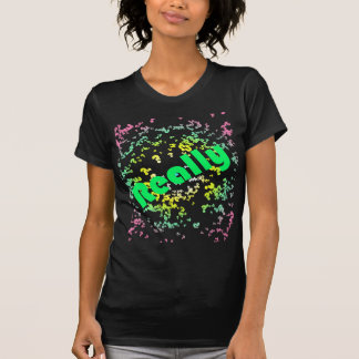 Really??? T-Shirt
