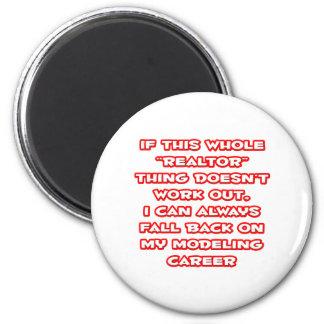 Realtor Humor ... Modeling Career 6 Cm Round Magnet