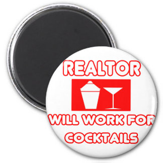 Realtor...Will Work For Cocktails 6 Cm Round Magnet