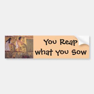 Reap what you Sow bumper sticker Car Bumper Sticker