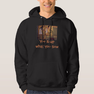 Reap what you Sow mens hoodie