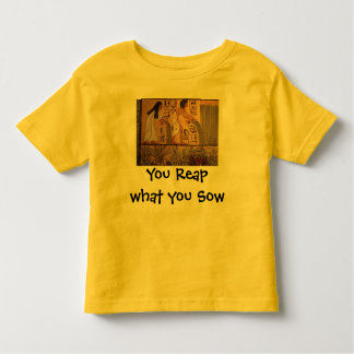 Reap what you Sow toddler shirt