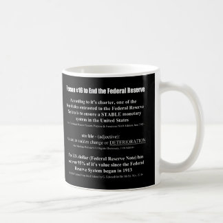 Reason #16 To End The Federal Reserve System Basic White Mug
